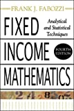 Fixed Income Mathematics, 4E: Analytical & Statistical Techniques: Analytical and Statistical Techniques