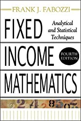 Fixed Income Mathematics, 4E: Analytical & Statistical Techniques (Professional Finance & Investment)