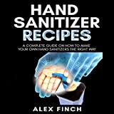 Hand Sanitizer Recipes: A Complete Guide on How to