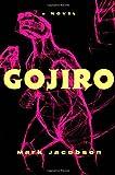 Gojiro, Mark Jacobson, 0802135390