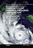 Recent Developments in Tropical Cyclone Dynamics, Prediction, and Detection