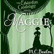 Maggie: Edwardian Candlelight, Book 9 | M. C. Beaton