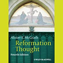Reformation Thought: An Introduction Audiobook by Alister E McGrath Narrated by Tony Craine