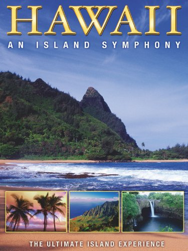 Hawaii: An Island of Symphony (Island Kauai Hawaii)