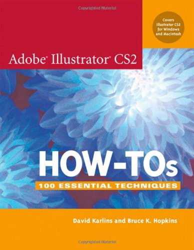 Adobe Illustrator CS2 How-Tos: 100 Essential Techniques -
