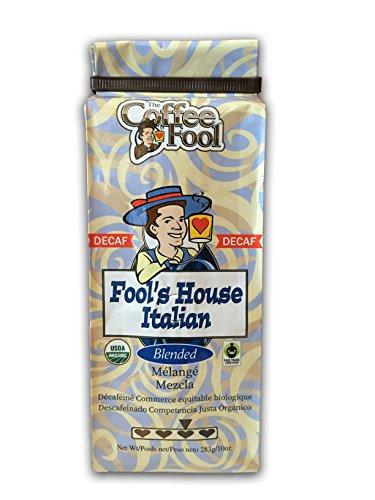 The Coffee Fool Fool's Decaf Organic Fair Trade House Italian, Coarse Grind, 10 Ounce