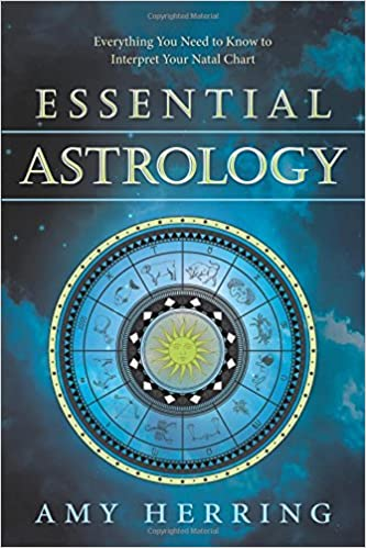 Essential Astrology: Everything You Need to Know to