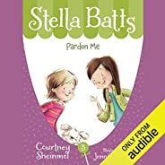 Pardon Me: Stella Batts, Book 3