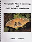 Photographic Atlas of Entomology and Guide to Insect Identification, Castner, James L., 0962515043