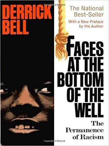 Faces At The Bottom Of The Well: The Permanence Of Racism: Bell ...