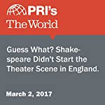 Guess What? Shakespeare Didn't Start the Theater Scene in England. | Leo Hornak