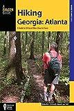 Hiking Georgia: Atlanta: A Guide to 30 Great Hikes Close to Town (Hiking Near)