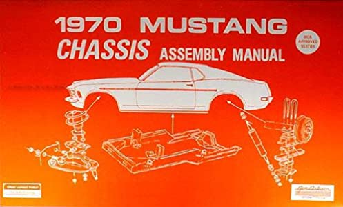 1970 ford mustang chassis assembly manual reprint ford amazon com rh amazon com Mustang Owners Manual 1970 mustang service manual