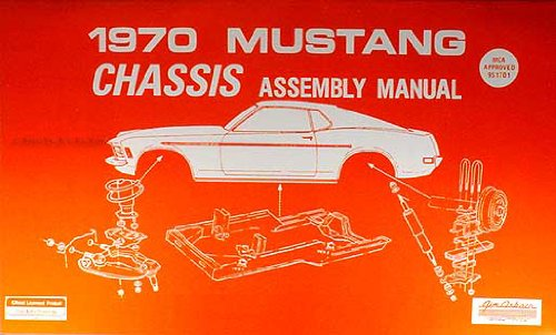(1970 Ford Mustang Chassis Assembly Manual Reprint)