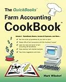 The QuickBooks Farm Accounting Cookbook (QuickBooks Cookbook Series) (Volume 1)