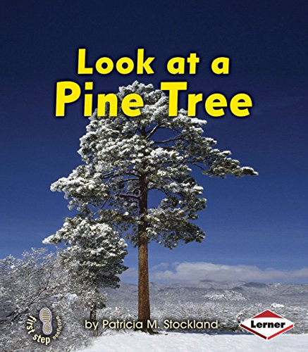 Look at a Pine Tree (First Step Nonfiction) ()