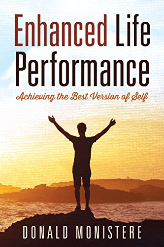 - Enhanced Life Performance: Achieving the Best Version of Self