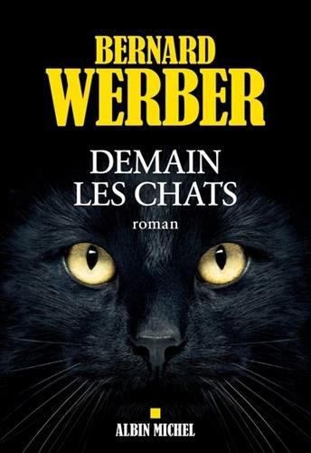 Werber, B: Demain les chats