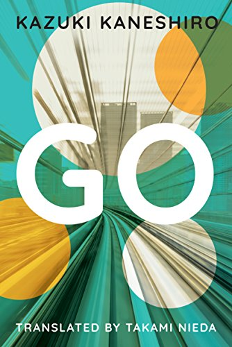 Go: A Coming of Age Novel by [Kaneshiro, Kazuki]