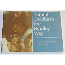 Natural Childbirth the Bradley Way by Susan McCutcheon-Rosegg (1985-02-25)