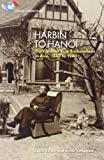 Harbin to Hanoi : The Colonial Built Environment in Asia, 1840 to 1940, Zatsepine, Victor, 9888139428