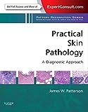 Practical Skin Pathology: A Diagnostic Approach: A