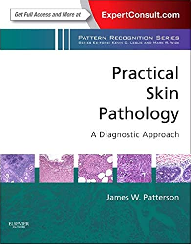 Practical Skin Pathology: A Diagnostic Approach: A Volume in