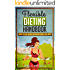 Flexible Dieting Handbook: How To Lose Weight by Eating What You Want