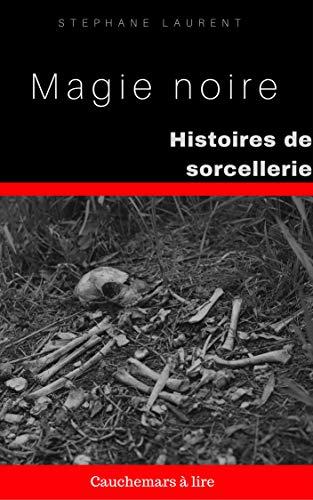 Amazon Com Histoires De Sorcellerie Magie Noire French