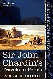 Sir John Chardin's Travels in Persia, John Chardin, 1616405147