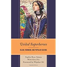 Veiled Superheroes: Islam, Feminism, and Popular Culture