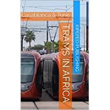 Trams in Africa: Casablanca & Tunis