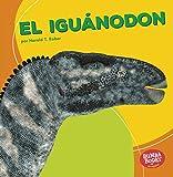 El iguánodon (Iguanodon) (Bumba Books ® en español _ Dinosaurios y bestias prehistóricas (Dinosaurs and Prehistoric Beasts)) (Spanish Edition)