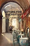 Loving You the Way I Do, Ron Savage, 0982636431
