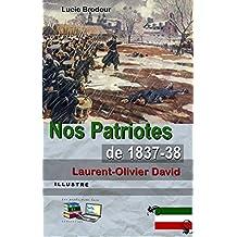 Nos Patriotes de 1837-38 (Illustré) (French Edition)