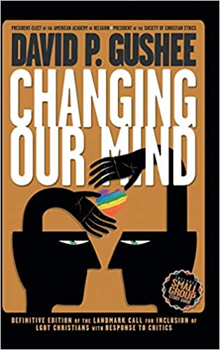 Changing Our Minds by David Gushee