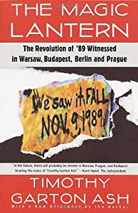 An analysis of 1989 eastern europe revolutions in the magic lantern by timothy garton ash