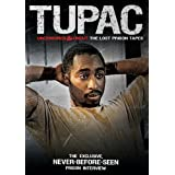Tupac - Uncensored and Uncut - The Lost Prison Tapes