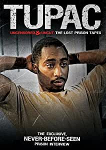 Tupac Uncensored and Uncut: The Lost Prison Tapes