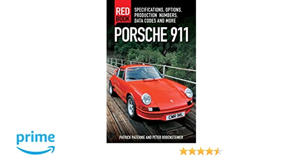 Porsche 911 Red Book 3rd Edition: Specifications, Options, Production Numbers, Data Codes and More: Amazon.es: Patrick Paternie, Peter Bodensteiner: Libros ...