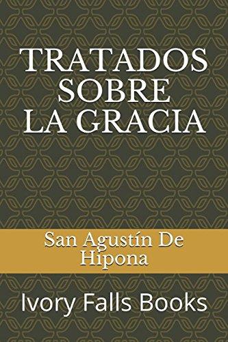 TRATADOS SOBRE LA GRACIA (Spanish Edition) [San Agustin De Hipona] (Tapa Blanda)