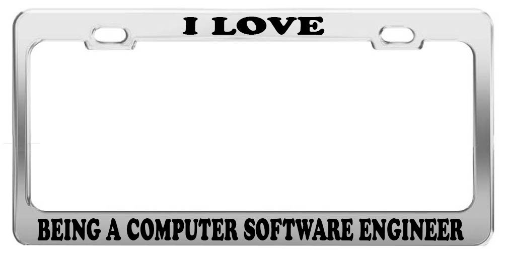 """I Love Being a Computer Software Engineer"" License Plate Frame"