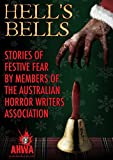 img - for Hell's Bells: Stories of Festive Fear by members of the Australian Horror Writers Association book / textbook / text book