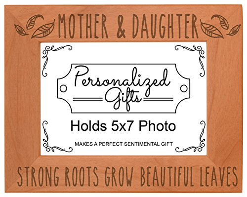 Unique Gifts Mom Mother Daughter Strong Roots Grow Beautiful Leaves Gift Ideas Mom Natural Wood Engraved 5x7 Landscape Picture Frame Wood