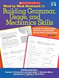 Week-by-Week Homework for Building Grammar, Usage and Mechanics Skills: Reproducible Take-Home Practice Sheets That Reinforce Essential Writing Skills and Prepare Students for State Assessments