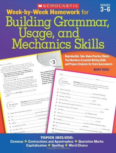 Week-by-Week Homework for Building Grammar, Usage and Mechanics Skills: Reproducible Take-Home Practice Sheets That Rein