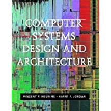 Computer Systems Designs and Architecture by Vincent P. Heuring (1996-11-05)