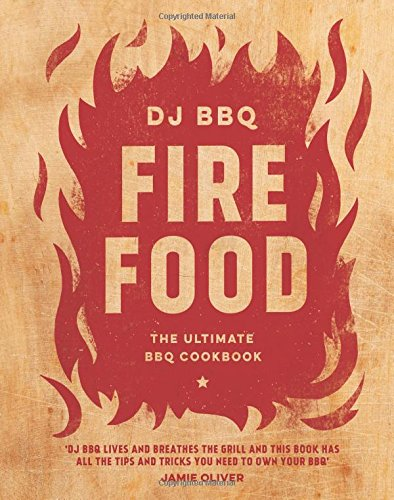 Fire Food: The Ultimate BBQ Cookbook (Bbq The Ultimate)