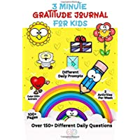 3 Minute Gratitude Journal for Kids: A Notebook to Teach Children to Practice Gratitude and Mindfulness