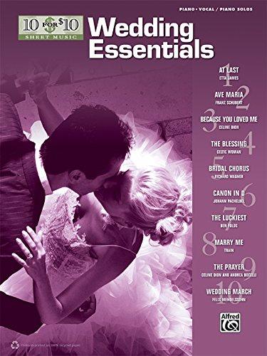(10 for 10 Sheet Music Wedding Essentials: Piano/Vocal & Piano Solos)